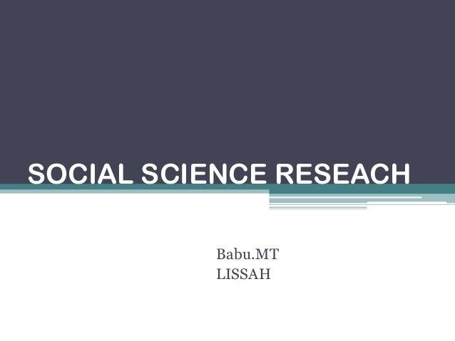 SOCIAL SCIENCE RESEACH Babu.MT LISSAH