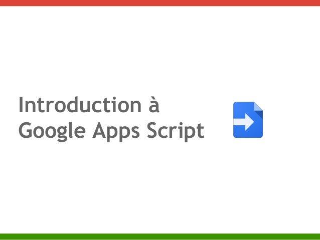 Introduction à  Google Apps Script