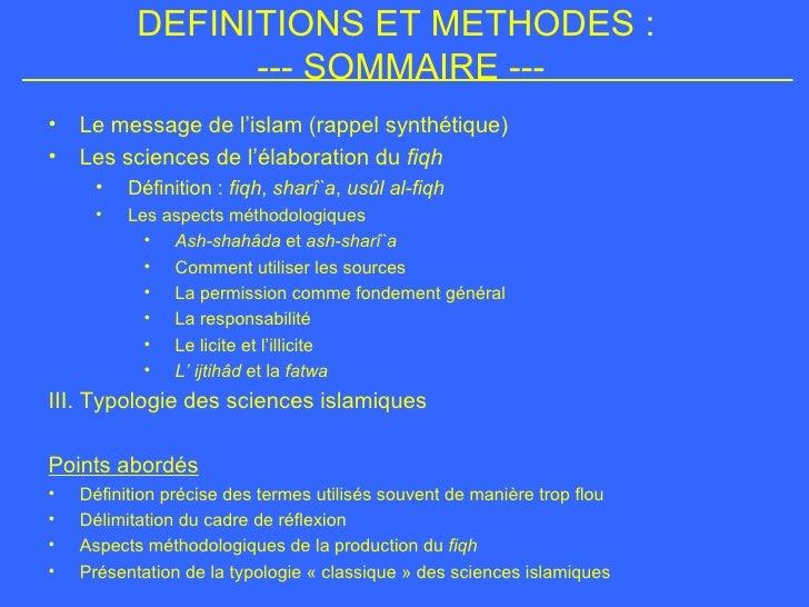 DEFINITIONS ET METHODES :  ---  SOMMAIRE --- <ul><li>Le message de l'islam (rappel synthétique) </li></ul><ul><li>L es sci...