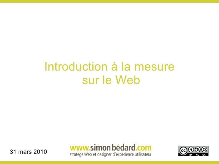 Introduction à la mesure  sur le Web 31 mars 2010