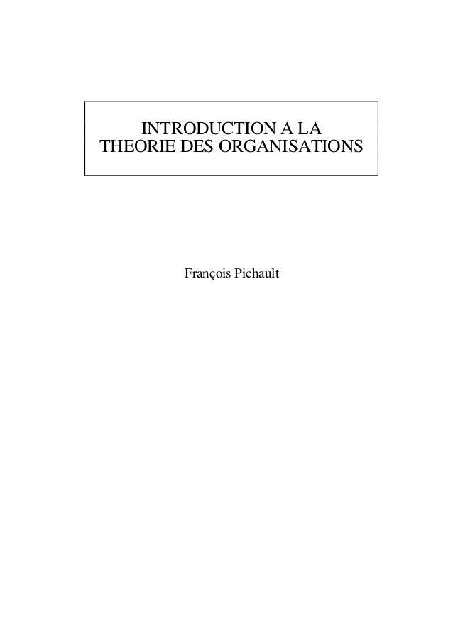 INTRODUCTION A LA THEORIE DES ORGANISATIONS  François Pichault
