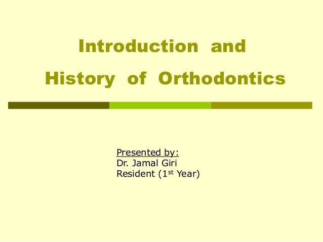 history of braces and orthodontics essay Check out our top free essays on orthodontics to help wwwortho2com 30+ year history 2000 offices orthodontics exclusivity with braces and other orthodontic.