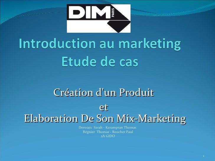 Création dun Produit                etElaboration De Son Mix-Marketing          Derosais Sarah - Kerampran Thomas         ...
