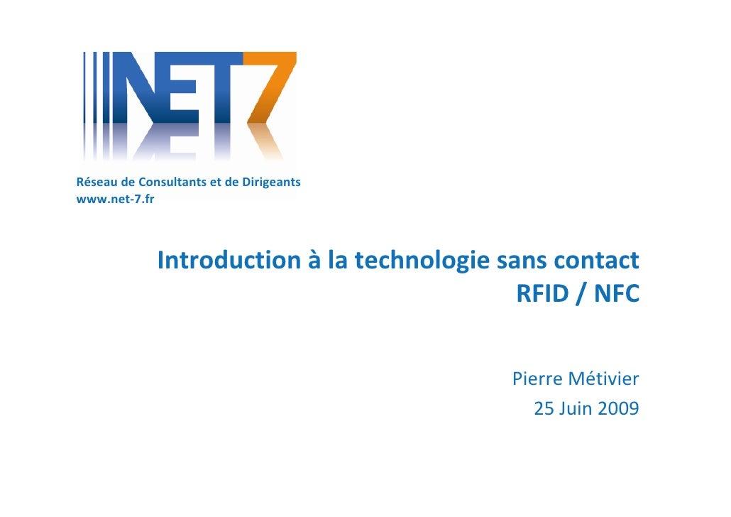 Réseau de Consultants et de Dirigeants www.net-7.fr                 Introduction à la technologie sans contact            ...