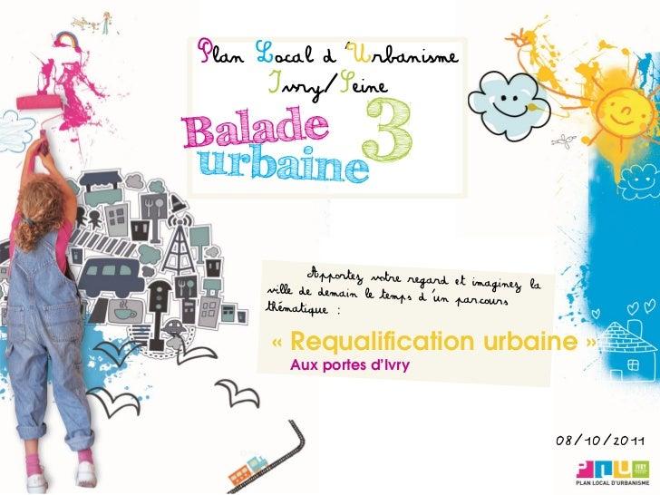 Plan Local d'Urbanisme      Ivry/Seine      « Requalification urbaine »       Aux portes d'Ivry                           ...