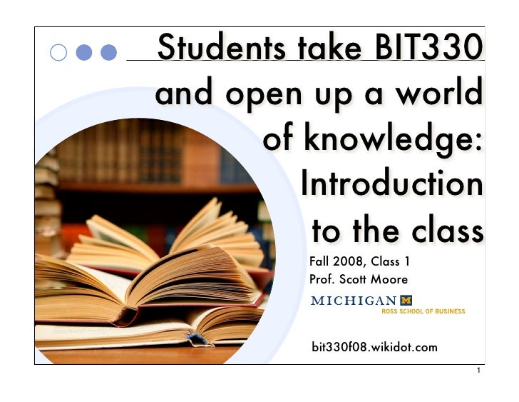 Students take BIT330 and open up a world       of knowledge:          Introduction           to the class           Fall 2...