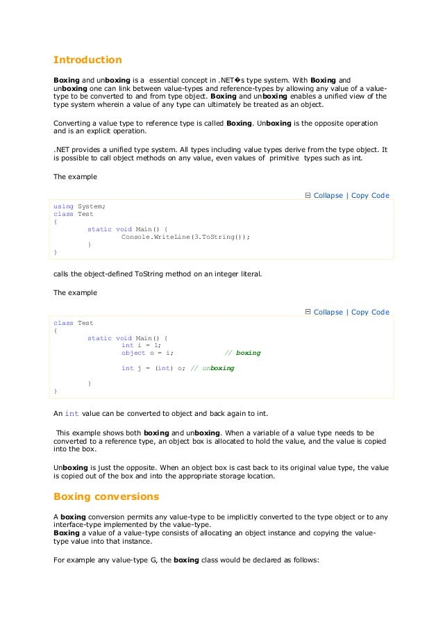 IntroductionBoxing and unboxing is a essential concept in .NET�s type system. With Boxing andunboxing one can link between...