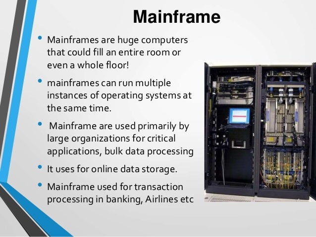 a definition of mainframe computers Having read john campbell's what is a mainframe, and having been asked this question myself many times i would like to propose a more illuminating definition first, however, some very brief biographical info i first became interested in computing machines as a teenager in those days the 2nd generation was rapidly.