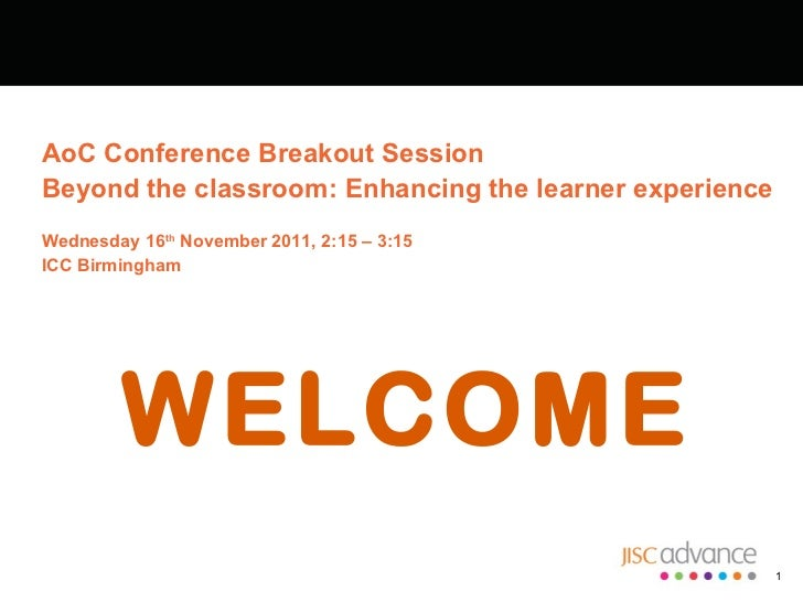 <ul><li>AoC Conference Breakout Session Beyond the classroom: Enhancing the learner experience Wednesday 16 th  November 2...