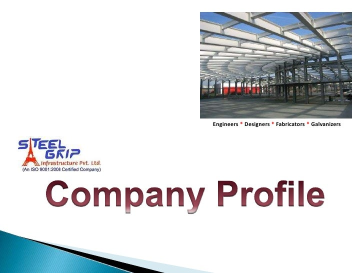 Introduction & comapny profile for steel grip infrastructure pvt. ltd.