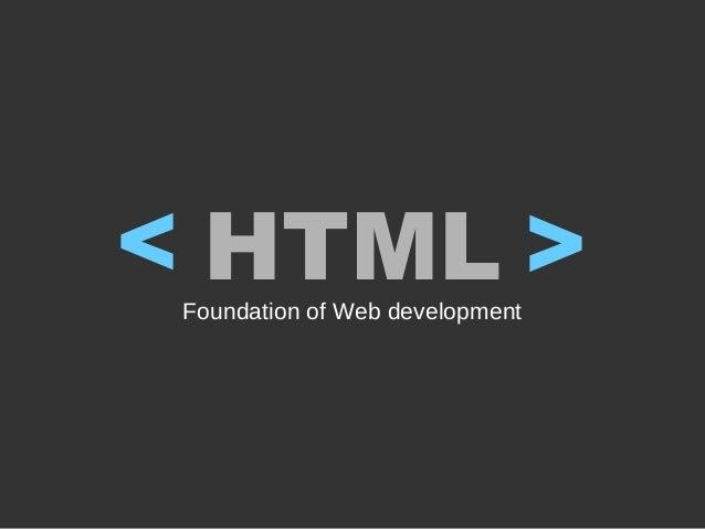 HTMLFoundation of Web development < <