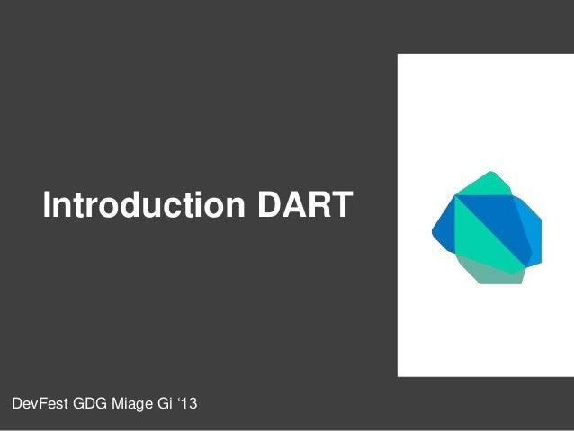Introduction DART  DevFest GDG Miage Gi '13