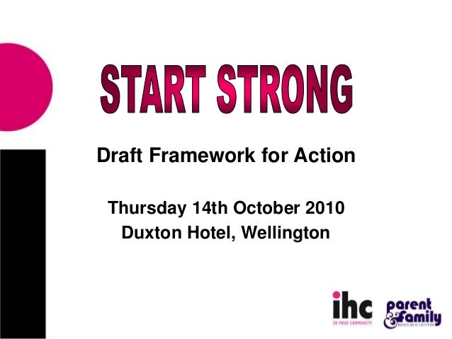 Draft Framework for Action Thursday 14th October 2010 Duxton Hotel, Wellington