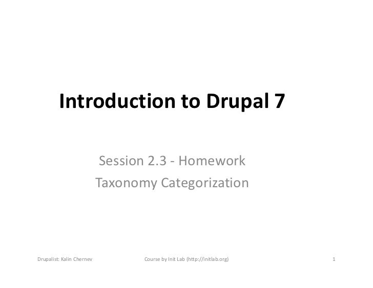 Introduction to Drupal 7                            Session 2.3 - Homework                           Taxonomy Categorizati...