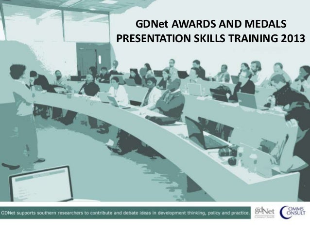 GDNet AWARDS AND MEDALSPRESENTATION SKILLS TRAINING 2013