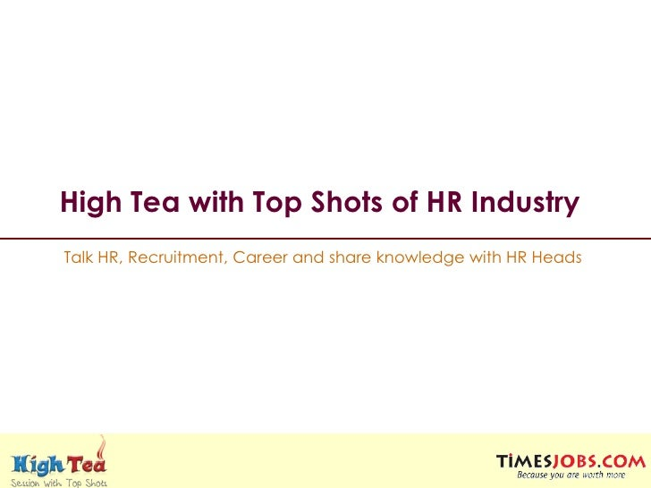 High Tea with Top Shots of HR Industry   Talk HR, Recruitment, Career and share knowledge with HR Heads