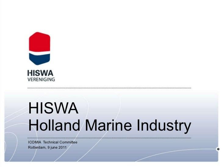 HISWA Holland Marine Industry ICOMIA  Technical Committee Rotterdam, 9 june 2011
