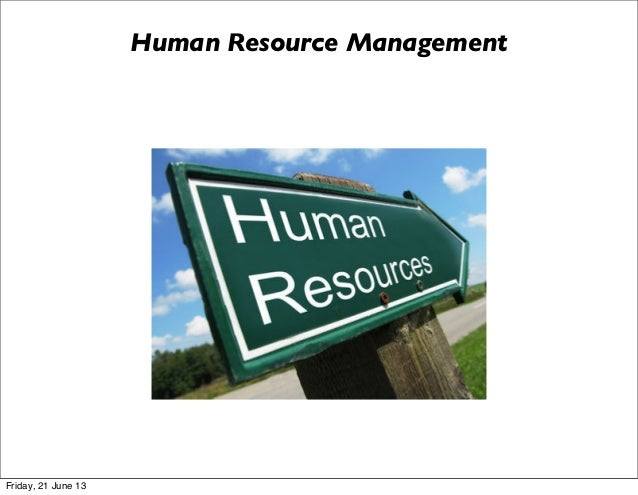 Human Resource ManagementFriday, 21 June 13