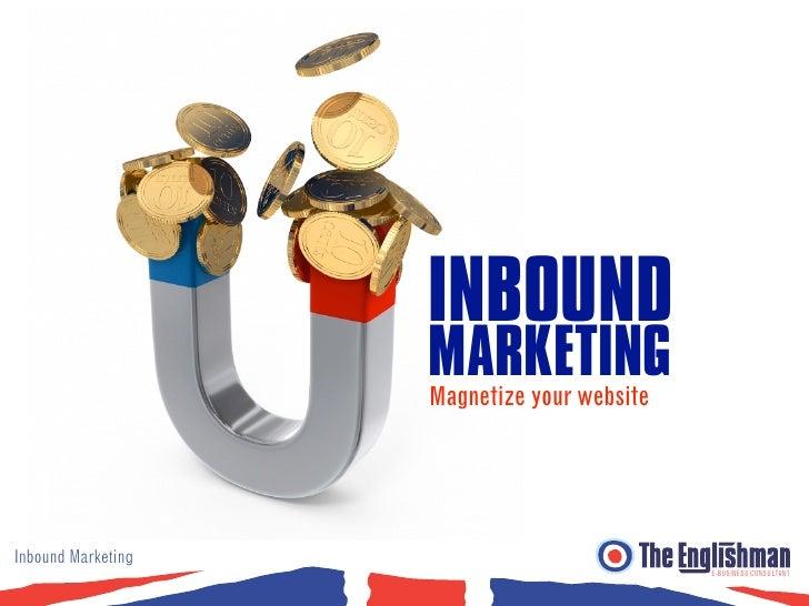 INBOUND                     MARKETING                     Magnetize your website     Inbound Marketing                    ...