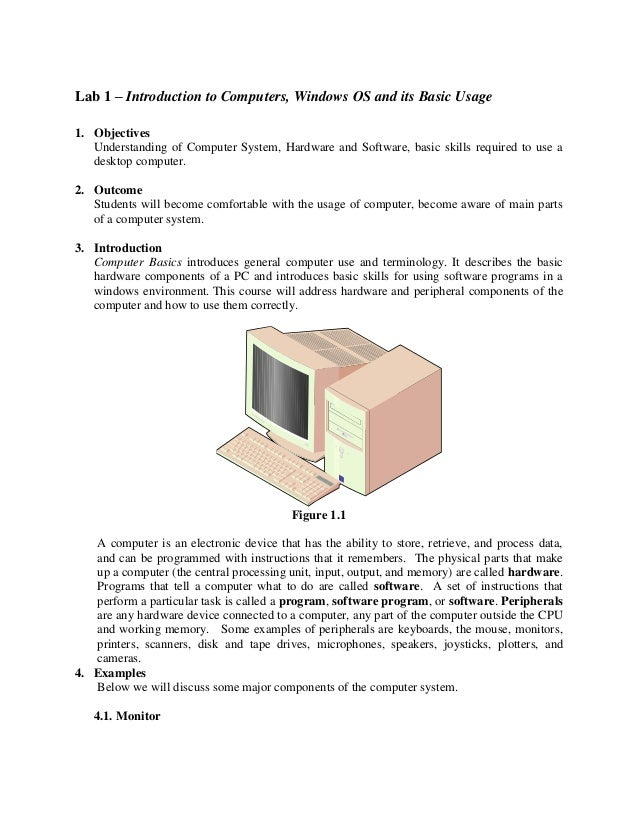 Lab 1 – Introduction to Computers, Windows OS and its Basic Usage 1. Objectives Understanding of Computer System, Hardware...