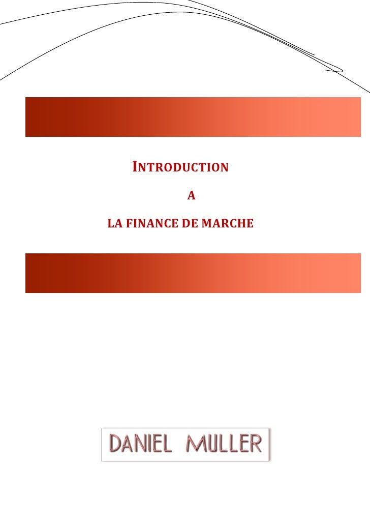 Daniel Muller        INTRODUCTION             A  LA FINANCE DE MARCHE