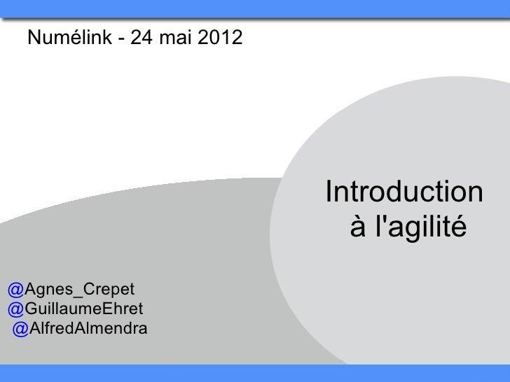 Introduction à l'agilité   numélink - 24 mai 2012 - #0 debut