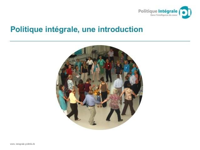 www. integrale-politik.ch Politique intégrale, une introduction