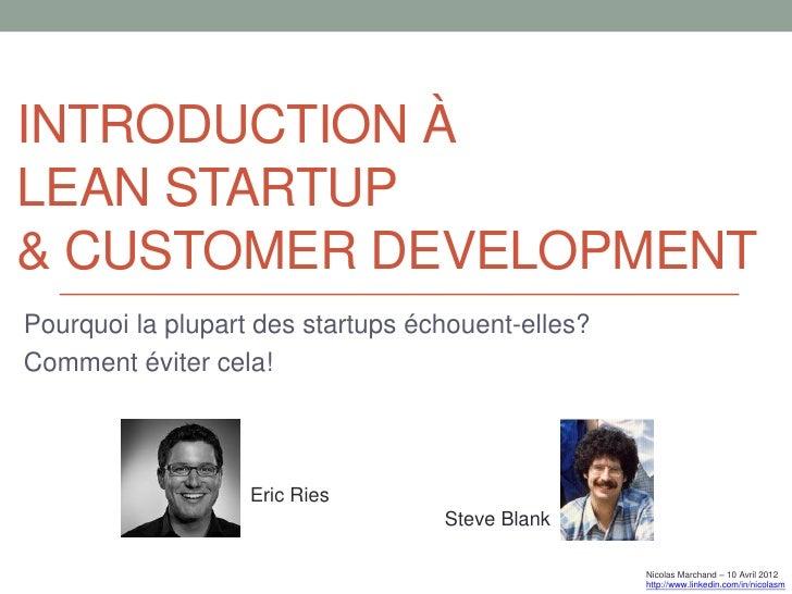 INTRODUCTION ÀLEAN STARTUP& CUSTOMER DEVELOPMENTPourquoi la plupart des startups échouent-elles?Comment éviter cela!      ...