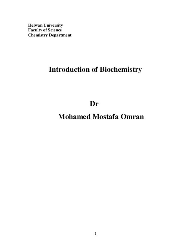 Helwan University Faculty of Science Chemistry Department  Introduction of Biochemistry  Dr Mohamed Mostafa Omran  1