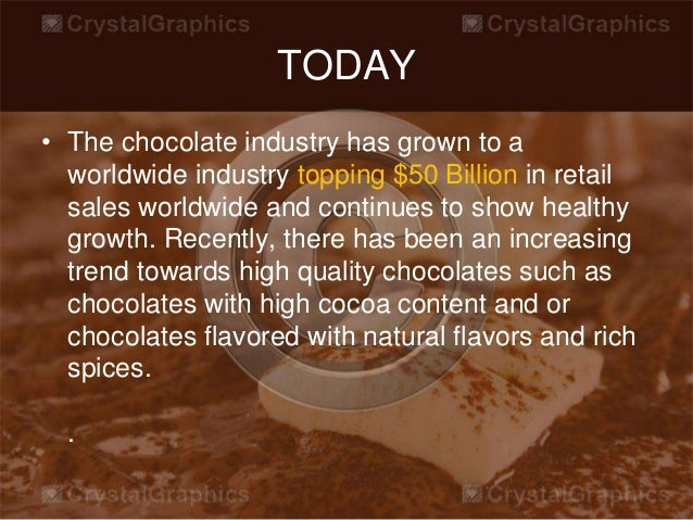 chocolate industry Economic profile of the eu chocolate industry the world cocoa foundation (wcf) is an international membership foundation that promotes a sustainable cocoa.