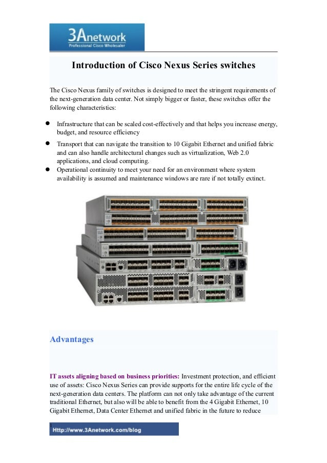 Introduction of Cisco Nexus Series switches The Cisco Nexus family of switches is designed to meet the stringent requireme...