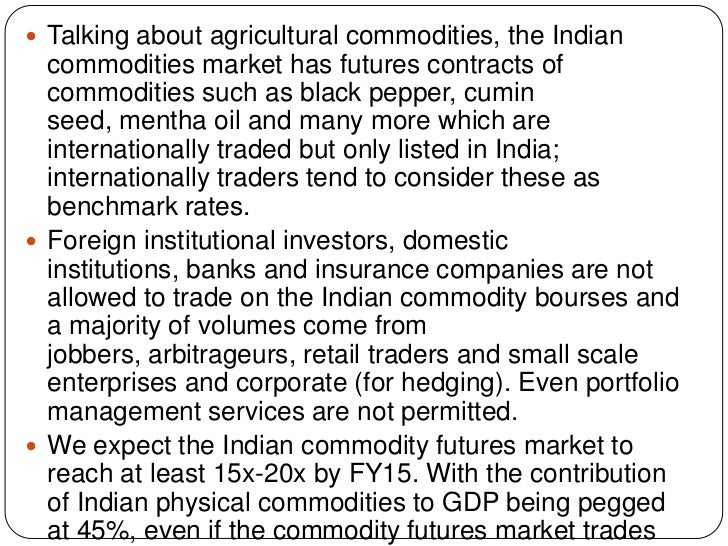 2 why are commodities critical for india's A celebration of the 100 most influential advisors and their contributions to critical india, china , thailand and time to buy soft commodities such.