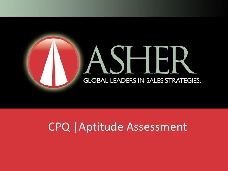 Introduction of CPQ Aptitude Assessment _Asher Strategies 2011