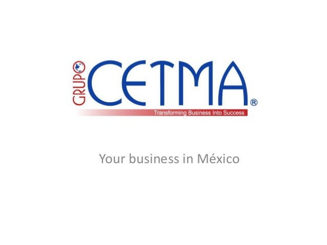 Your business in México