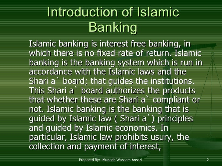introduction to islamic banking system Introduction to islamic finance = = =  entire financial system was based on interest, it was a formidable  between conventional and islamic banking may.