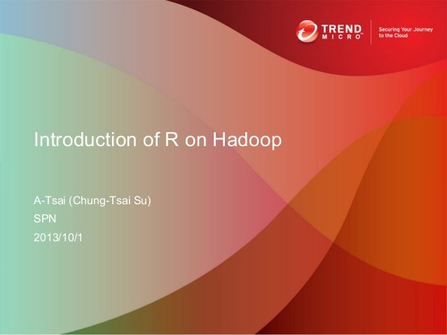 Introduction of R on Hadoop