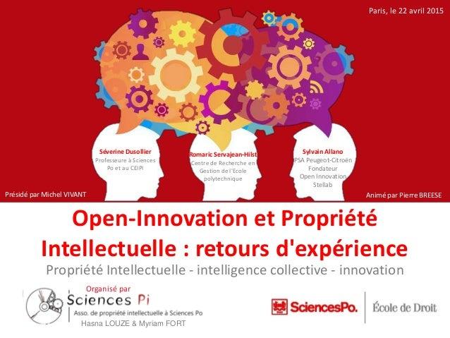 Open-Innovation et Propriété Intellectuelle : retours d'expérience Propriété Intellectuelle - intelligence collective - in...