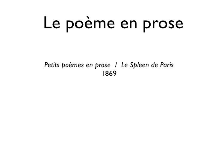 Le poème en prose  Petits poèmes en prose / Le Spleen de Paris                    1869