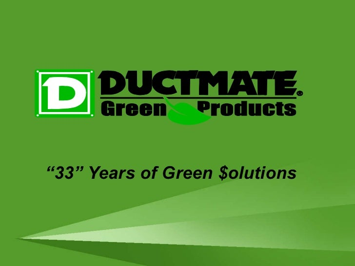 """ 33"" Years of Green $olutions"