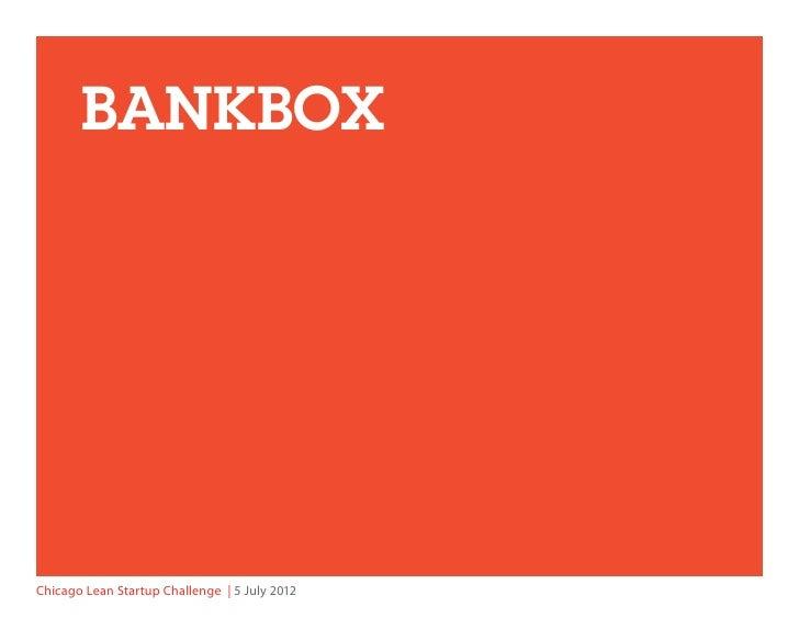 BankboxChicago Lean Startup Challenge   5 July 2012