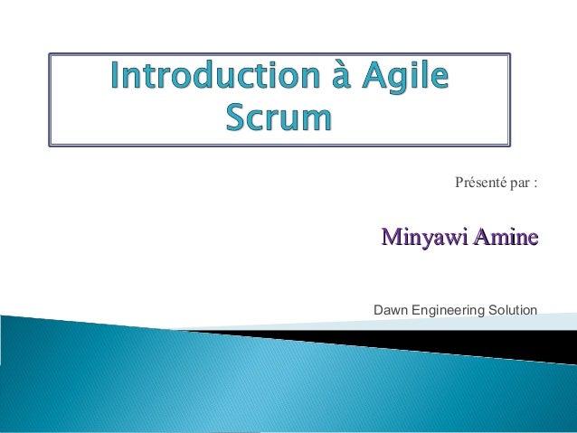 Présenté par :Minyawi AmineMinyawi AmineDawn Engineering Solution