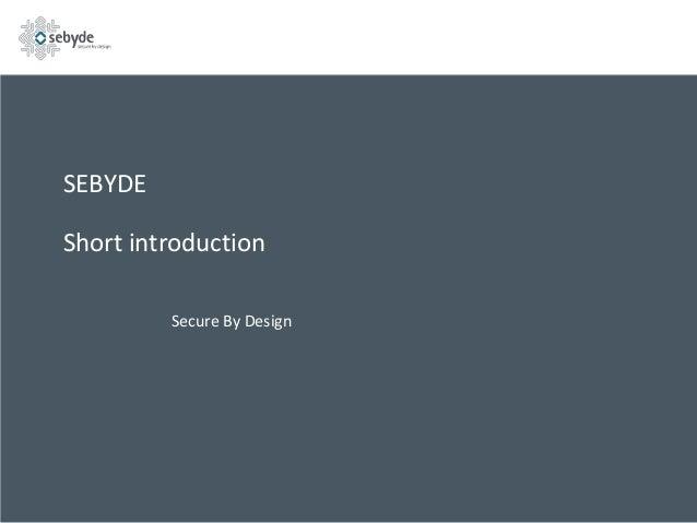 SEBYDE  Short introduction Secure By Design