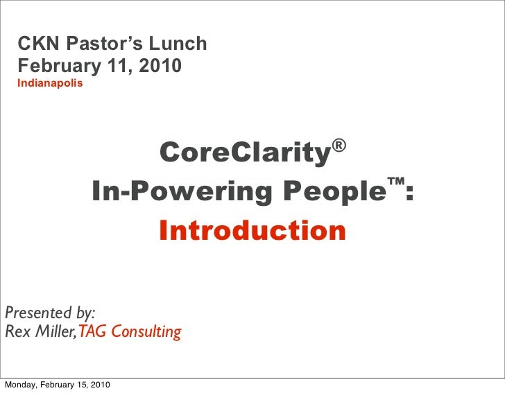CKN Pastor's Lunch    February 11, 2010    Indianapolis                                CoreClarity®                       ...