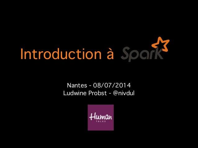 Introduction à! Nantes - 08/07/2014! Ludwine Probst - @nivdul