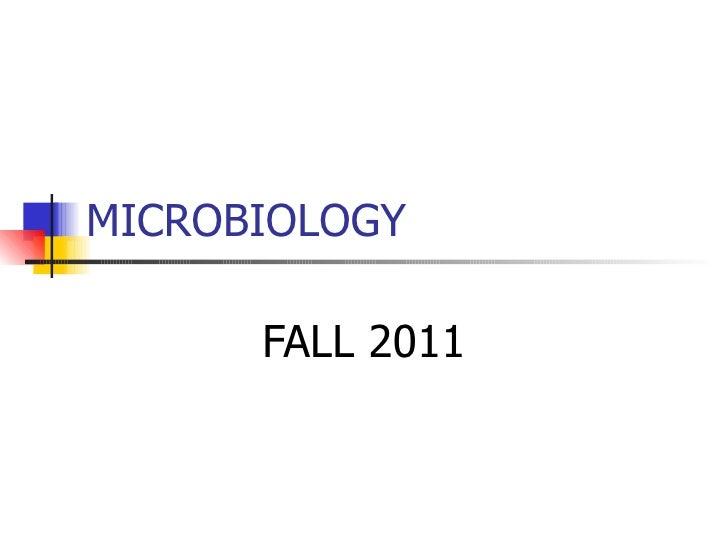MICROBIOLOGY FALL 2011