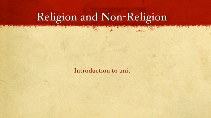Religion and Non-Religion           Introduction to unit