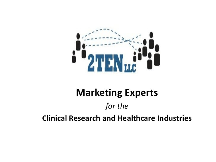 Marketing Experts                   for theClinical Research and Healthcare Industries
