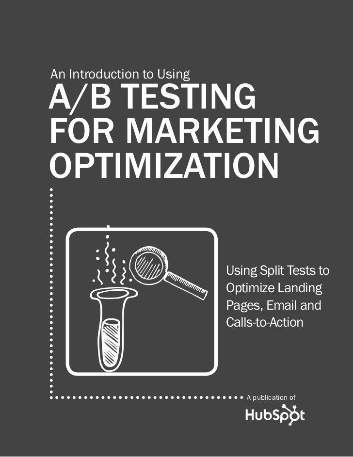 An Introduction to Usinga/B Testingfor marketingoptimization                           Using Split Tests to               ...