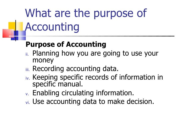 the purpose of accounting This foundation level unit covers the knowledge of fundamental accounting  concepts for different types of business entities, including the purpose of  accounting,.