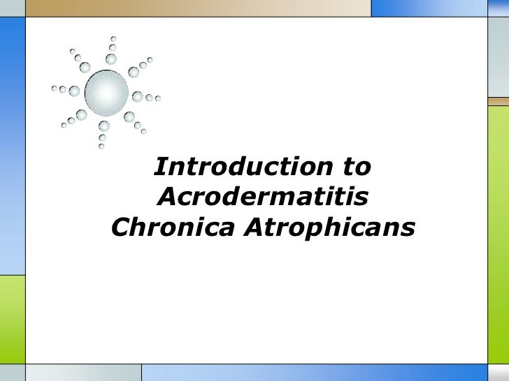 Introduction to   AcrodermatitisChronica Atrophicans